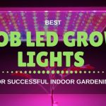 Best COB LED Grow Light 2018 For Indoor Gardens